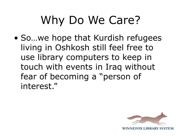 "So…we hope that Kurdish refugees living in Oshkosh still feel free to use library computers to keep in touch with events in Iraq without fear of becoming a ""person of interest."""