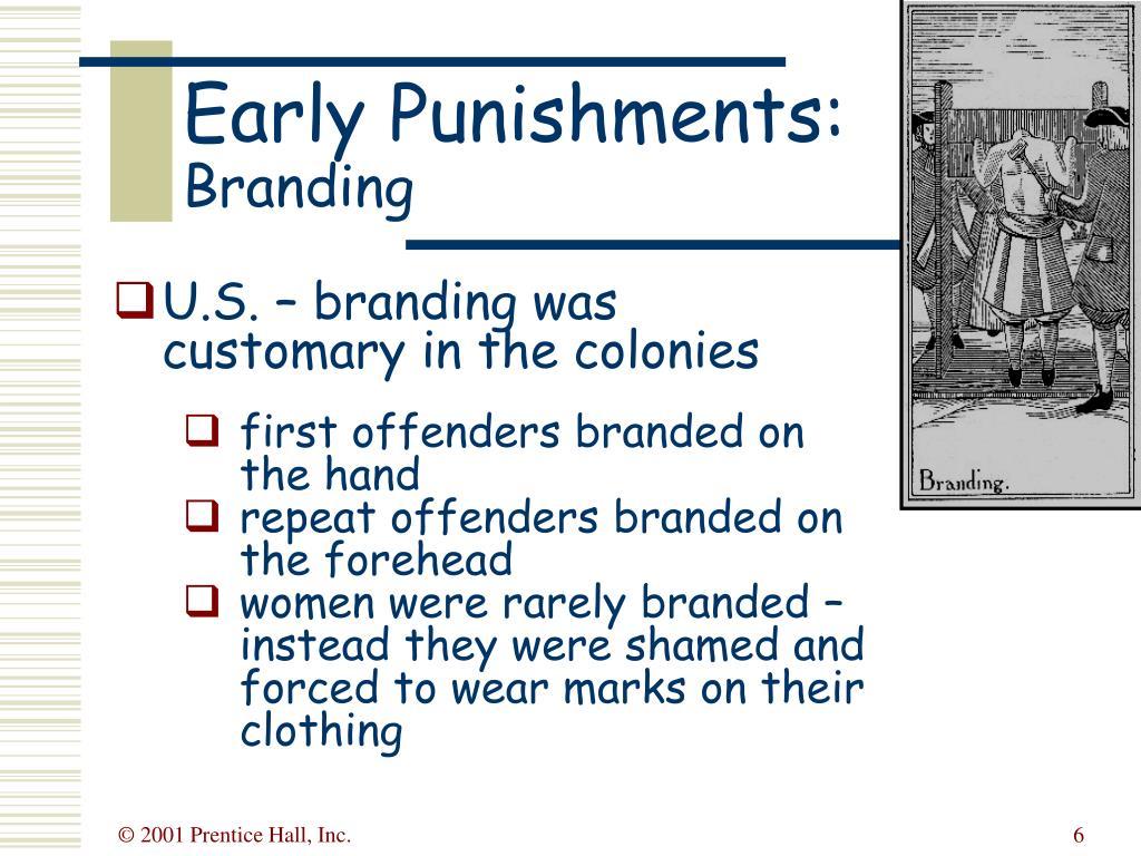 U.S. – branding was customary in the colonies