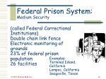 federal prison system medium security