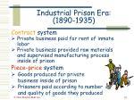 industrial prison era 1890 193528