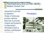 penitentiary era 1790 1825 walnut street jail
