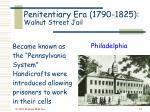 penitentiary era 1790 1825 walnut street jail13
