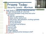 prisons today security levels maximum