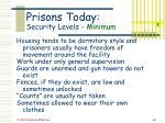 prisons today security levels minimum
