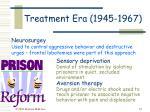treatment era 1945 196737