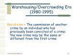 warehousing overcrowding era 1980 199543
