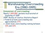 warehousing overcrowding era 1980 199544