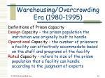 warehousing overcrowding era 1980 199545