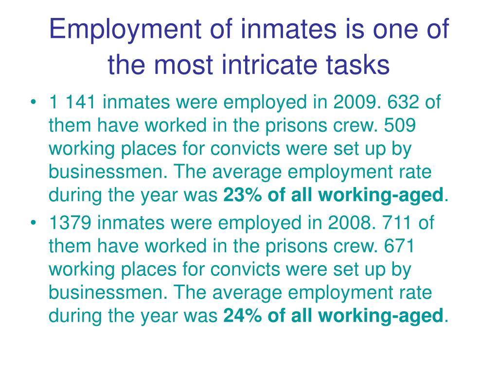 Employment of inmates is one of the most intricate tasks