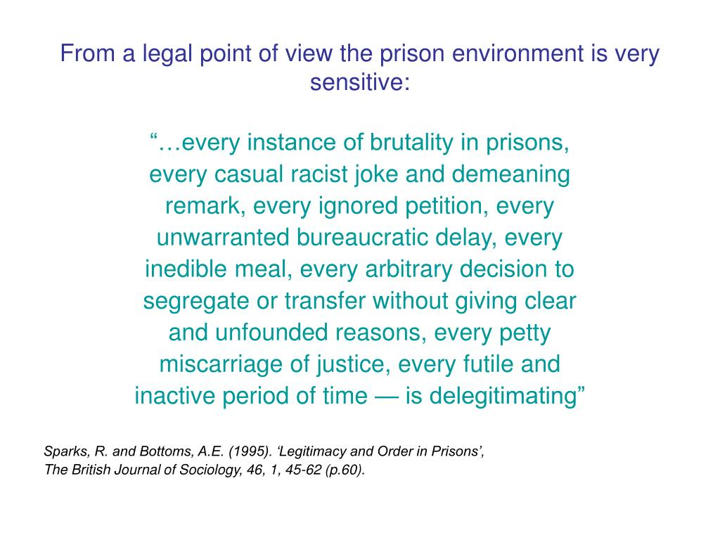 From a legal point of view the prison environment is very sensitive: