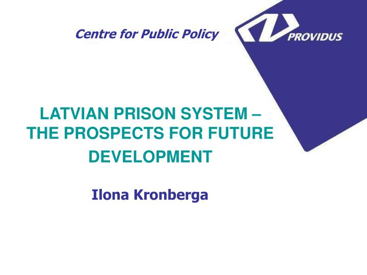 Latvian prison system the prospects for future development