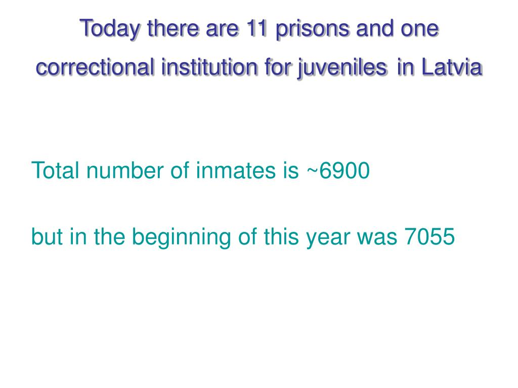 Today there are 11 prisons