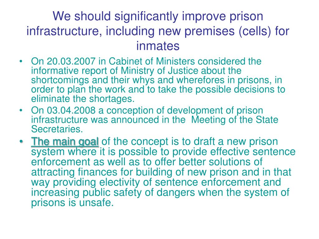 We should significantly improve prison infrastructure, including new premises (cells) for inmates