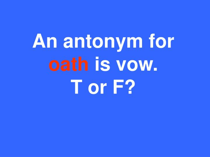 An antonym for