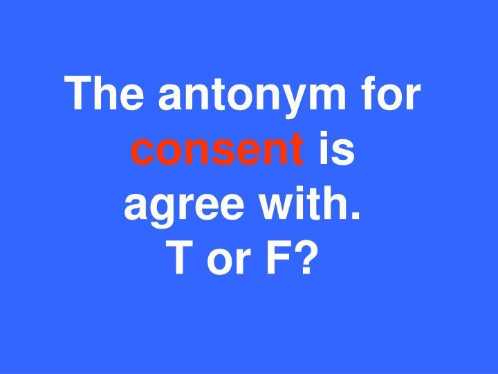 The antonym for