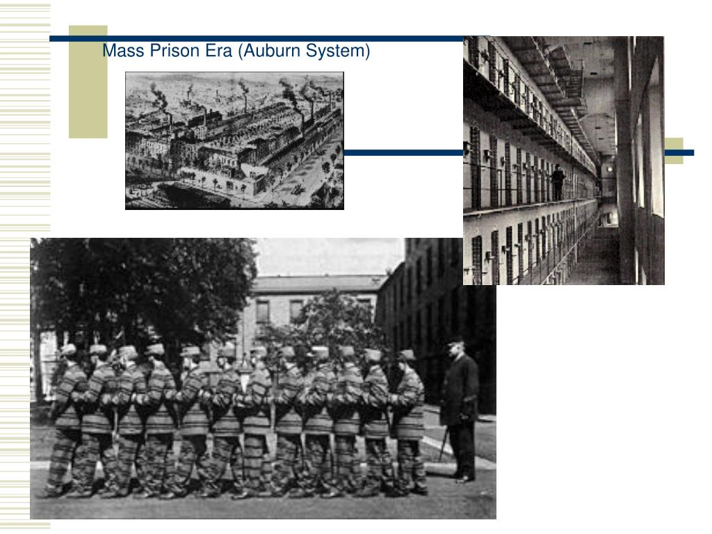 Mass Prison Era (Auburn System)