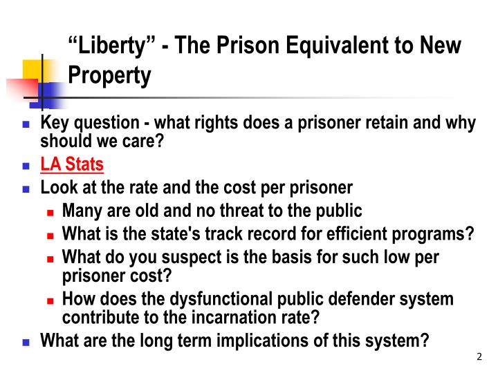 Liberty the prison equivalent to new property