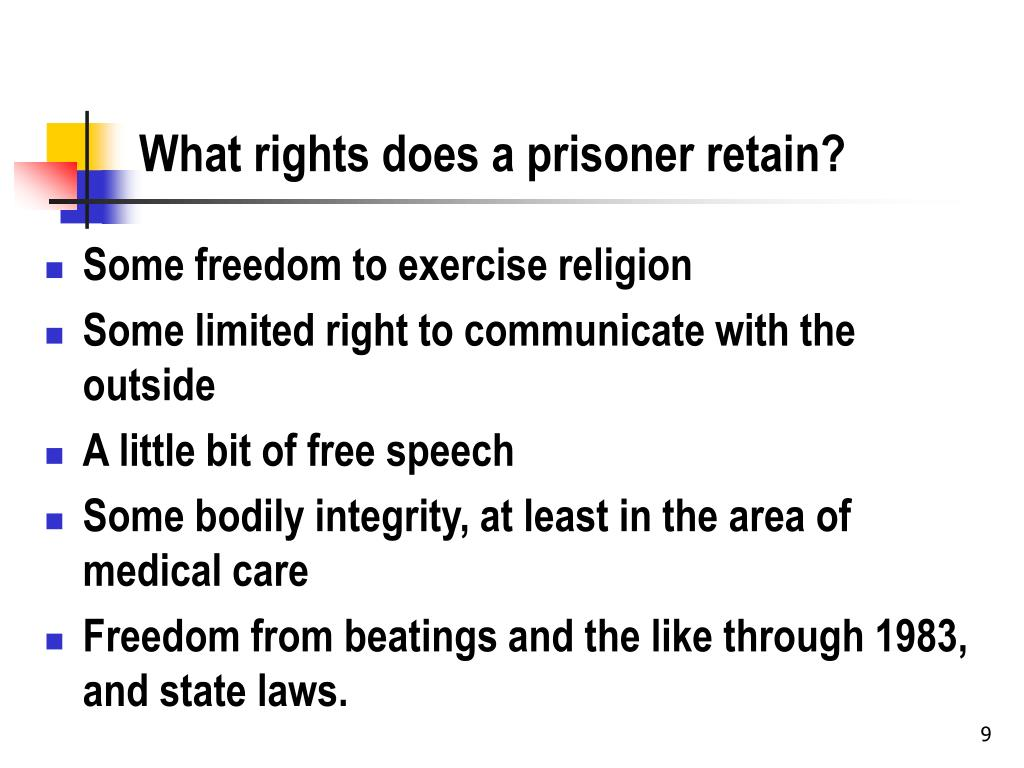 What rights does a prisoner retain?