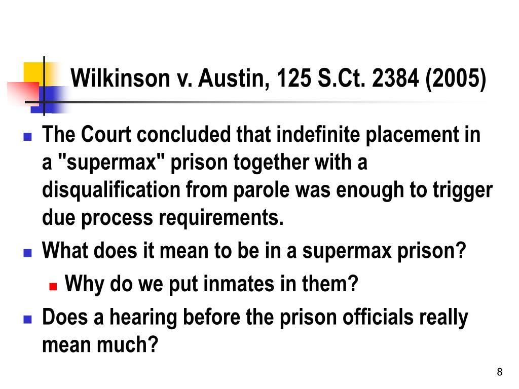 Wilkinson v. Austin, 125 S.Ct. 2384 (2005)