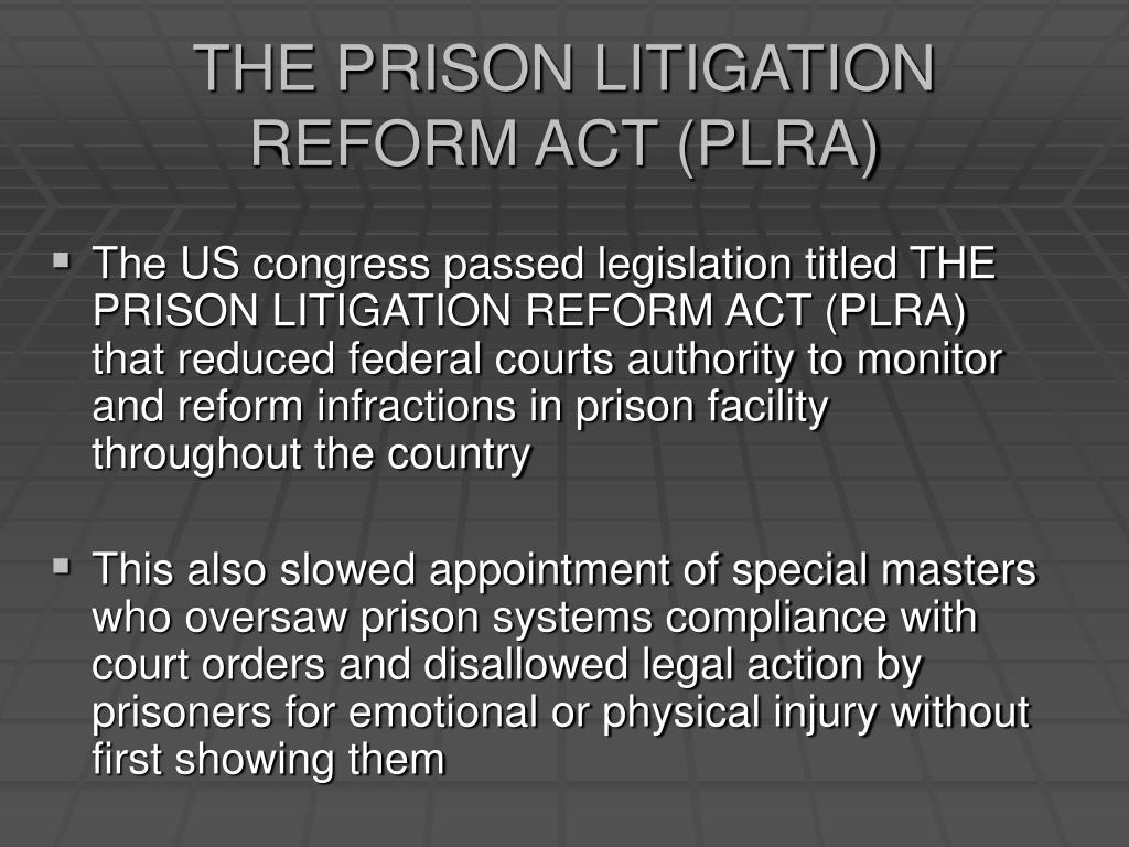 THE PRISON LITIGATION REFORM ACT (PLRA)