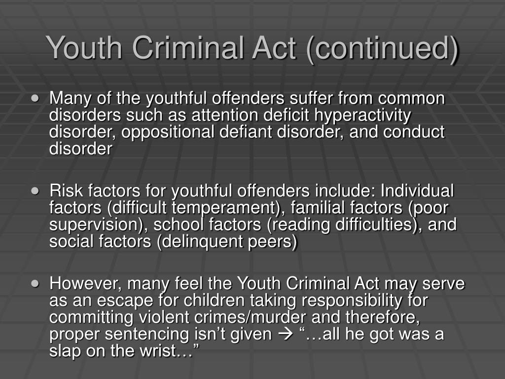 Youth Criminal Act (continued)