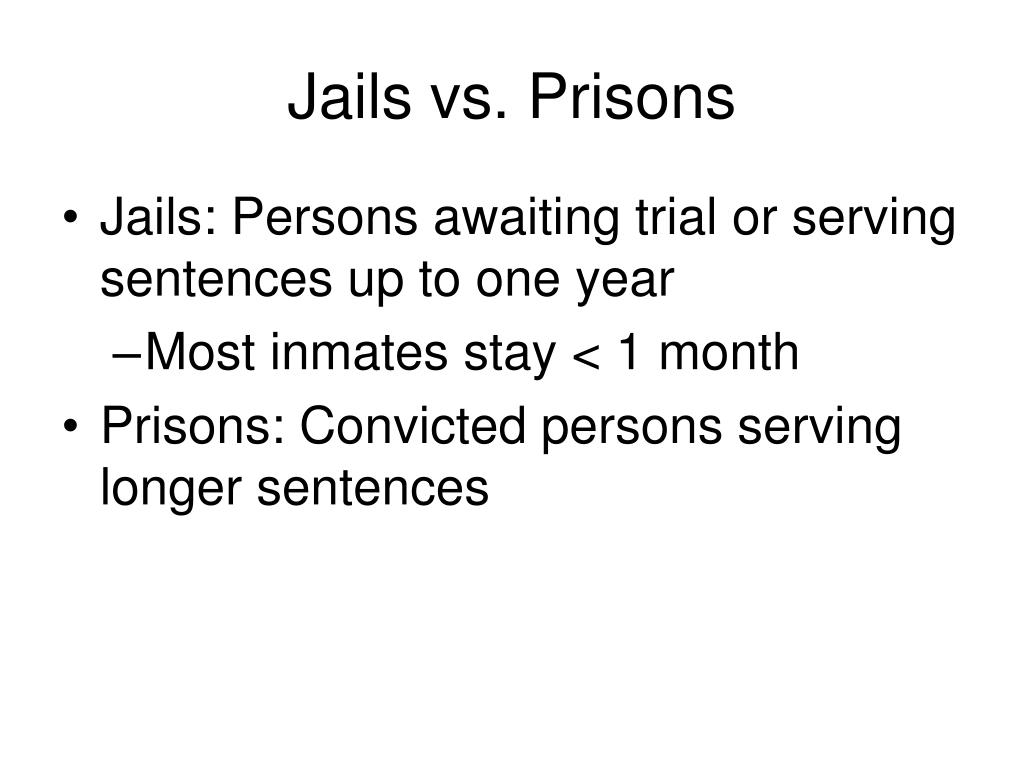 Jails vs. Prisons