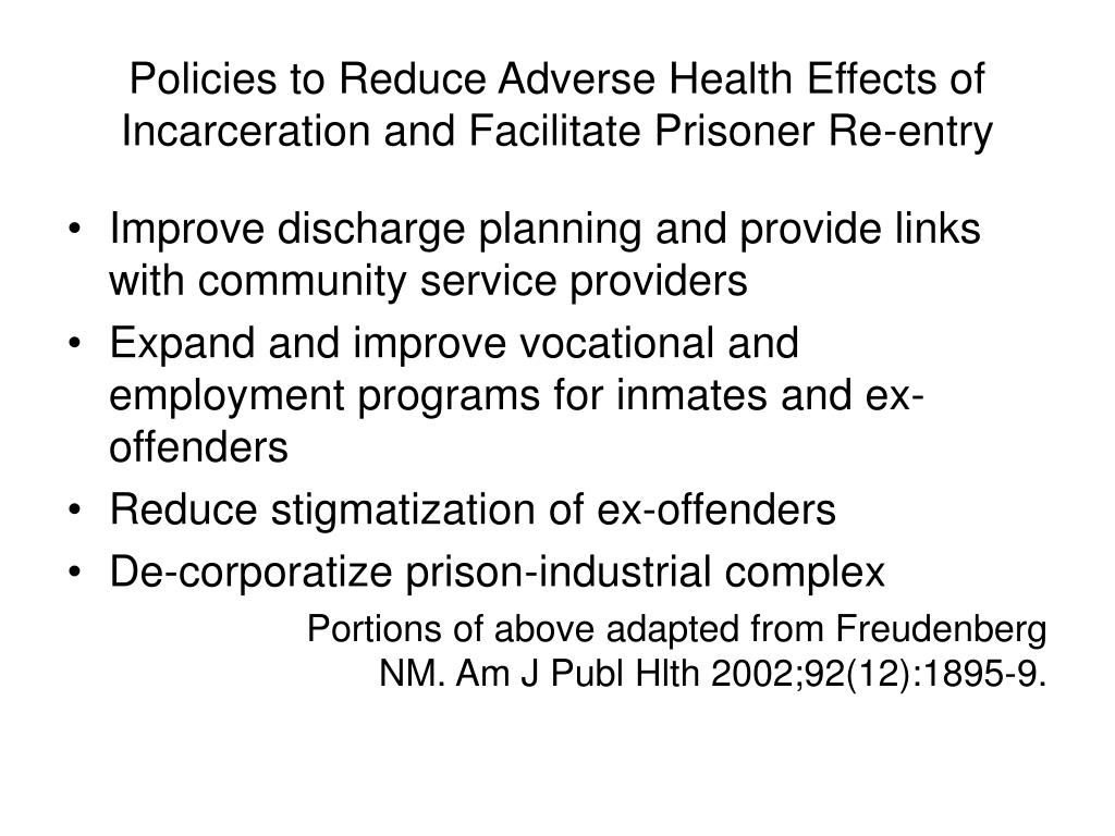 Policies to Reduce Adverse Health Effects of Incarceration and Facilitate Prisoner Re-entry