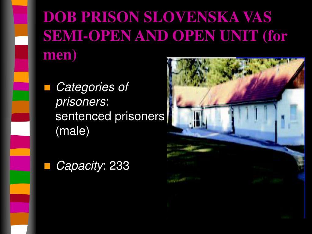 DOB PRISON SLOVENSKA VAS SEMI-OPEN AND OPEN UNIT
