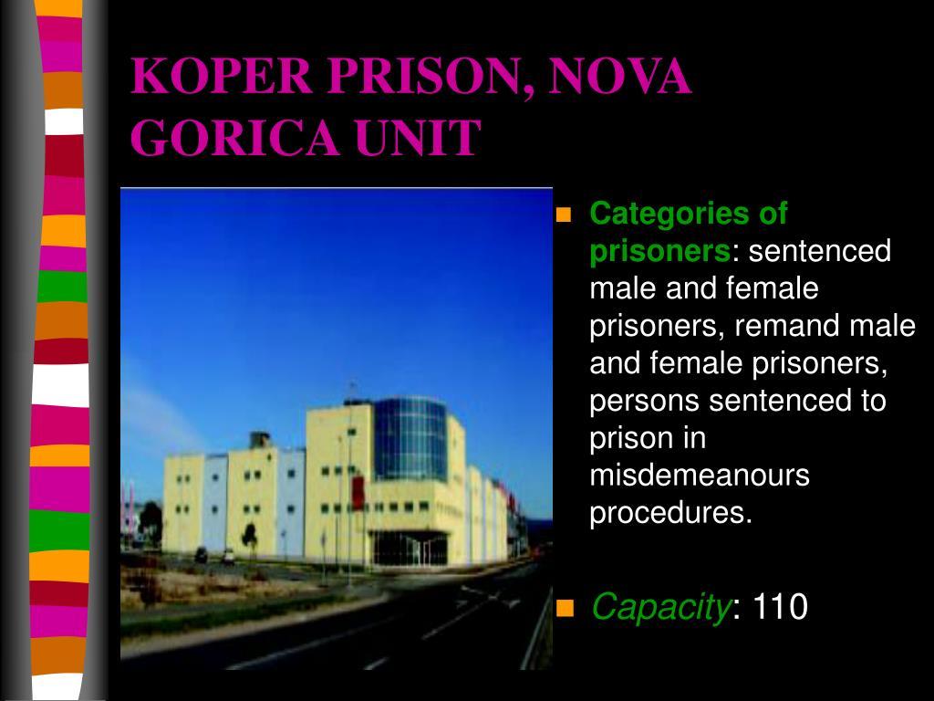 KOPER PRISON, NOVA GORICA UNIT