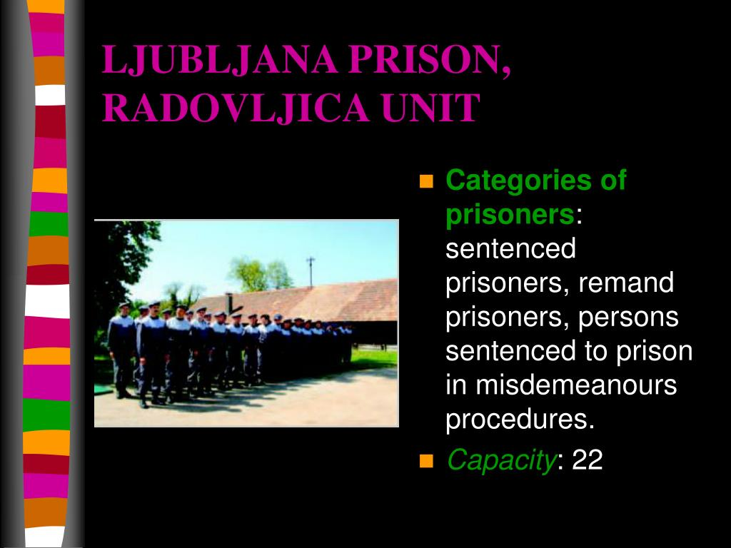 LJUBLJANA PRISON, RADOVLJICA UNIT