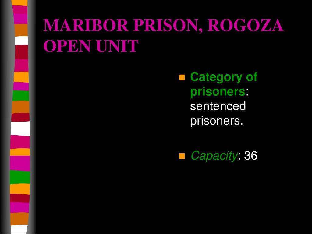 MARIBOR PRISON, ROGOZA OPEN UNIT