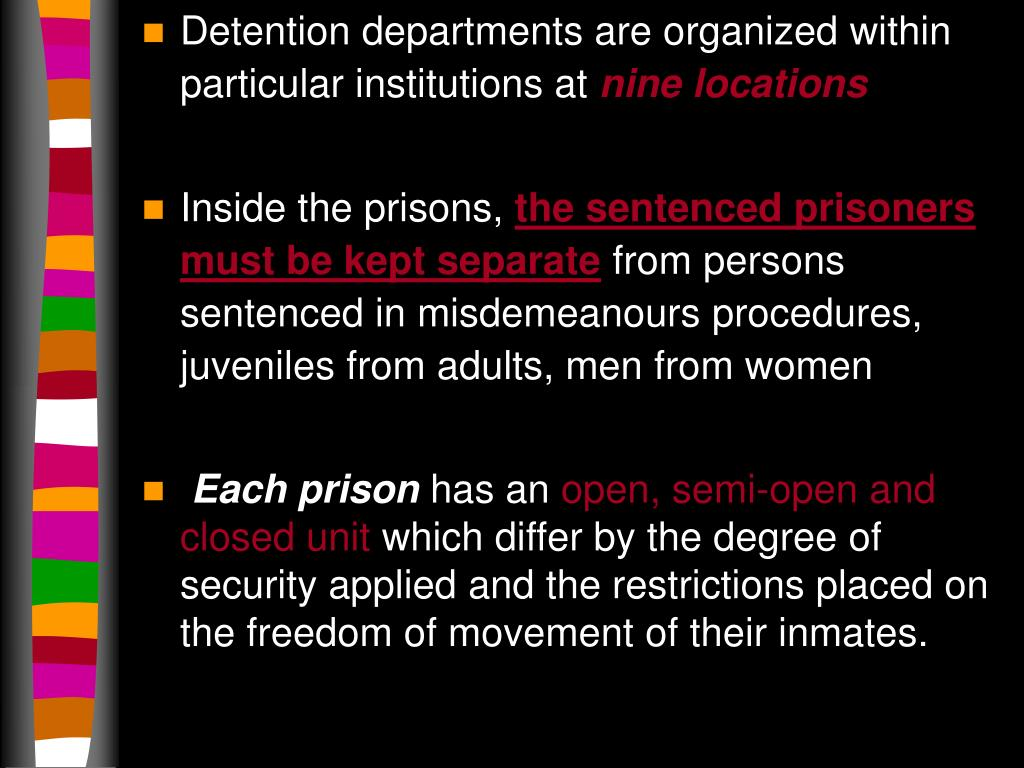 Detention departments are organized within particular institutions at