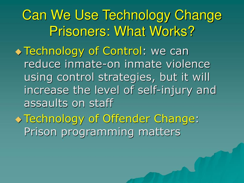 Can We Use Technology Change Prisoners: What Works?