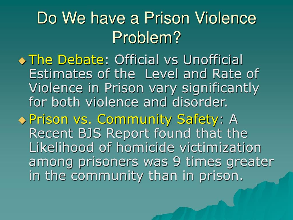 Do We have a Prison Violence Problem?