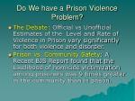 do we have a prison violence problem