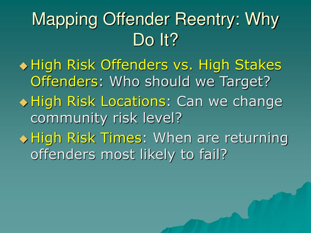 Mapping Offender Reentry: Why Do It?
