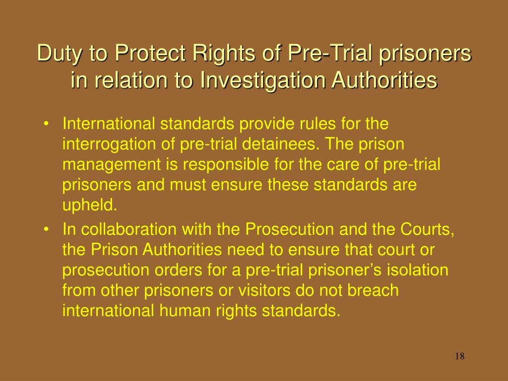 Duty to Protect Rights of Pre-Trial prisoners