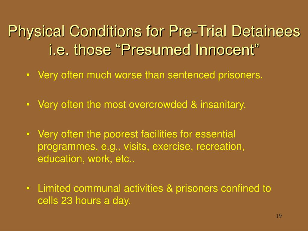 Physical Conditions for Pre-Trial Detainees
