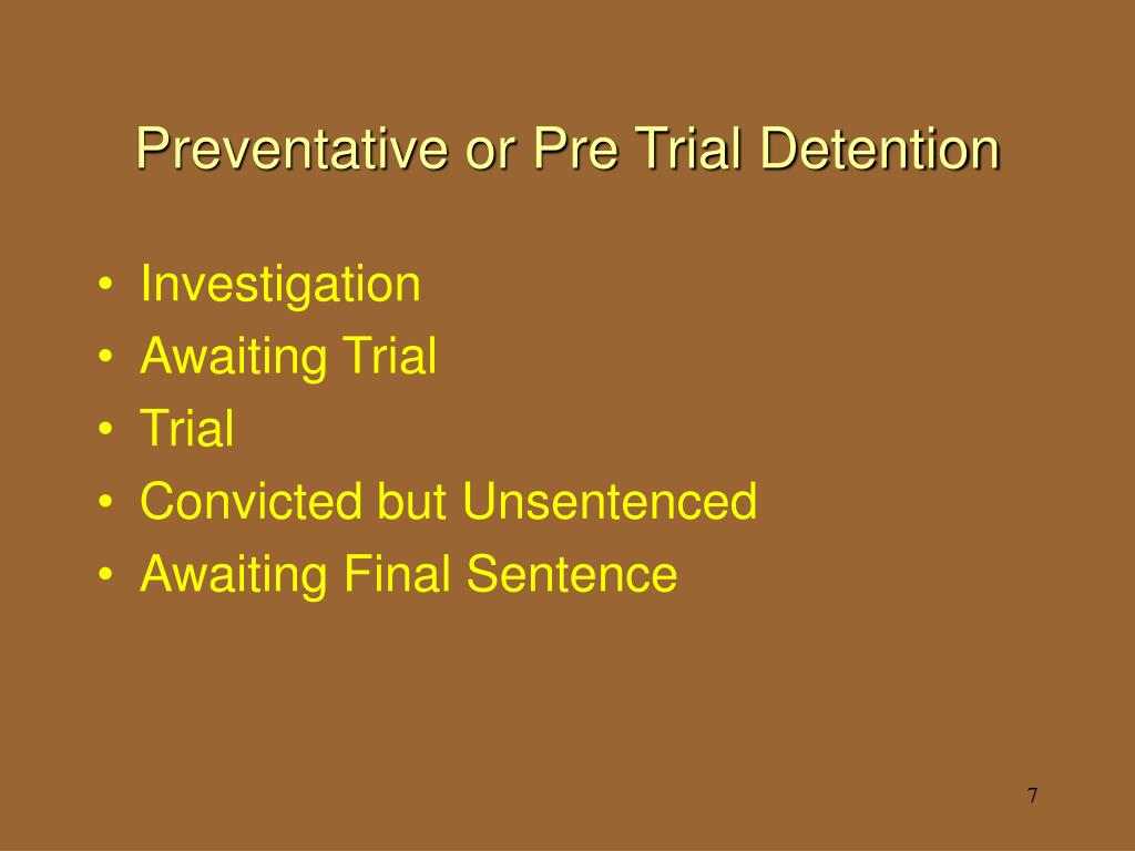 Preventative or Pre Trial Detention