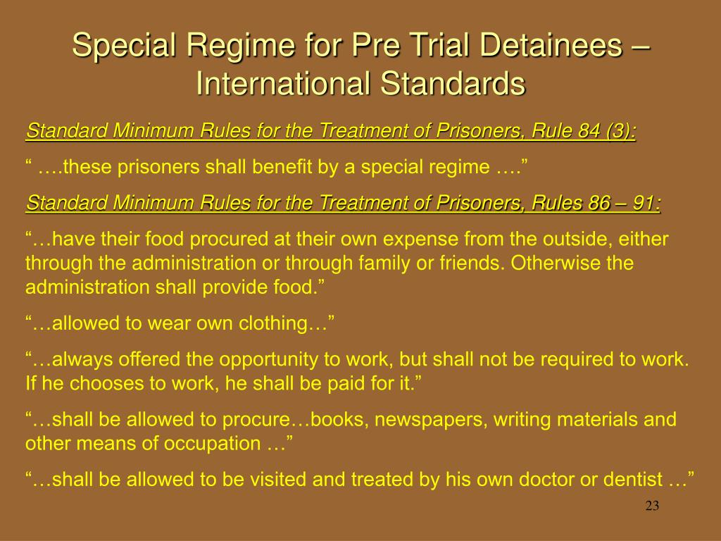 Special Regime for Pre Trial Detainees – International Standards