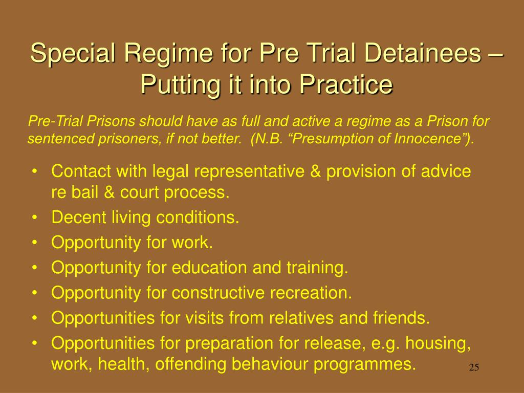 Special Regime for Pre Trial Detainees – Putting it into Practice