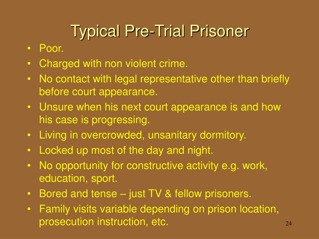 Typical Pre-Trial Prisoner