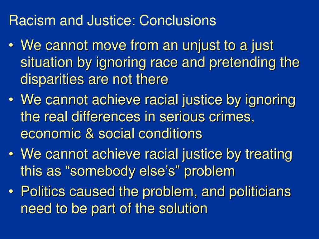 Racism and Justice: Conclusions