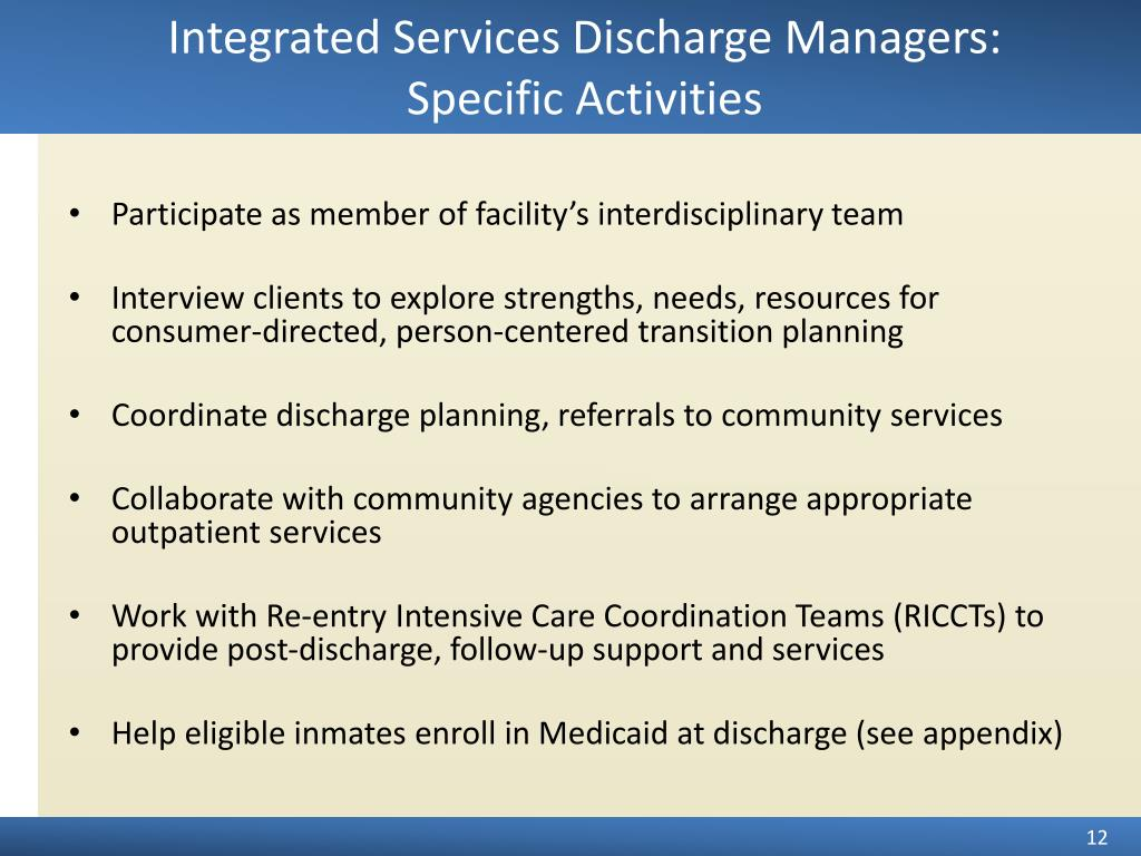 Integrated Services Discharge Managers: