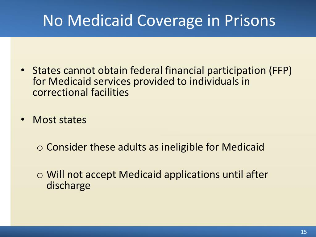 No Medicaid Coverage in Prisons