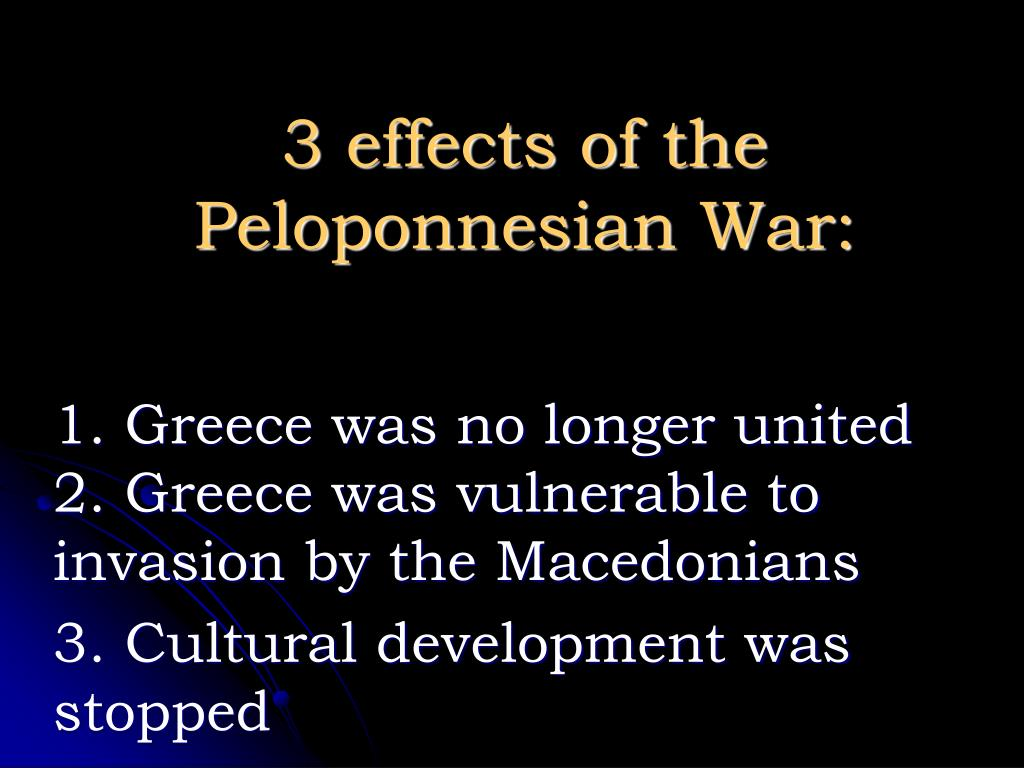 3 effects of the Peloponnesian War: