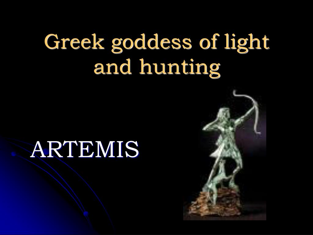 Greek goddess of light and hunting