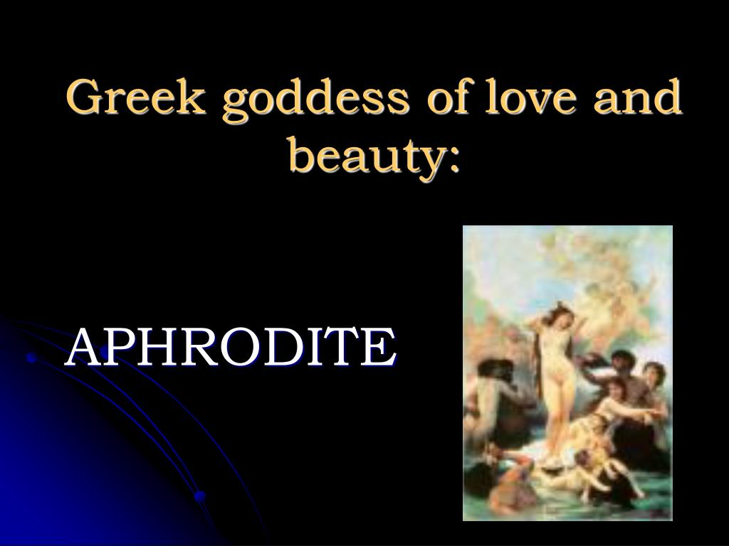 Greek goddess of love and beauty: