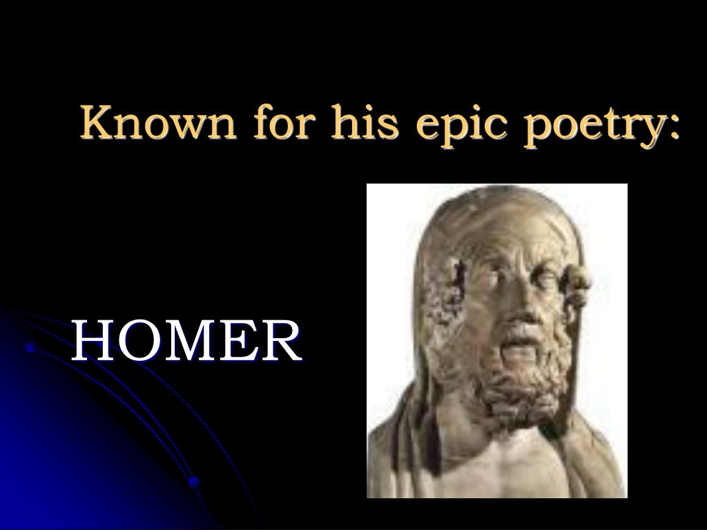 Known for his epic poetry: