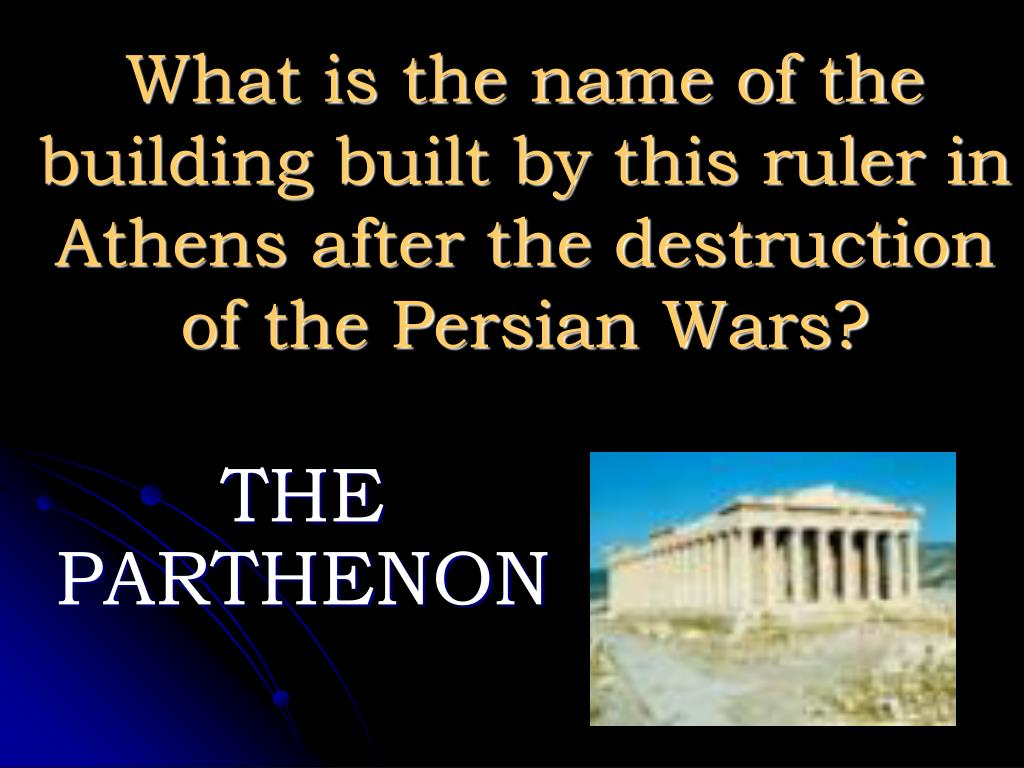 What is the name of the building built by this ruler in Athens after the destruction of the Persian Wars?